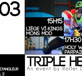 TRIPLE HEADER LIEGE MY ROLLER DERBY